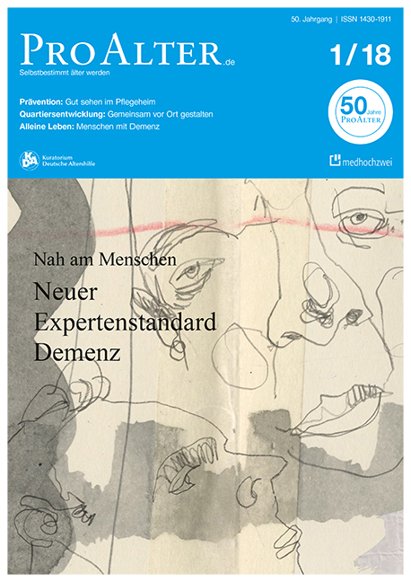 ProAlter Ausgabe 1/2018: Nah am Menschen. Neuer Expertenstandard Demenz