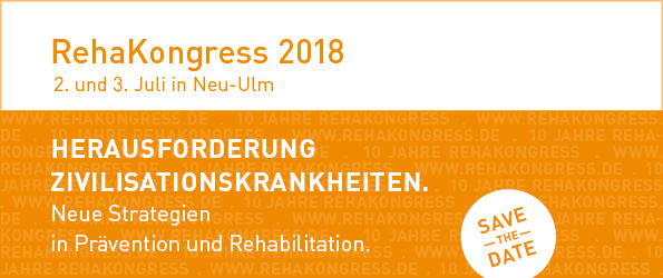 "RehaKongress 2018: ""Herausforderung Zivilisationskrankheiten. Neue Strategien in Prävention und Rehabilitation"""