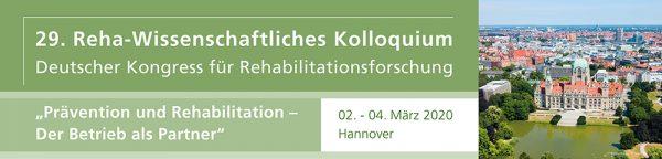29. Rehabilitationswissenschaftliche Kolloquium vom 02. bis 04. März 2020 im Hannover Congress Centrum