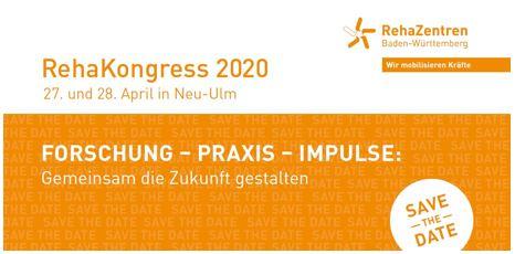 """""""Forschung - Praxis - Impulse: Gemeinsam die Zukunft gestalten"""" - Der RehaKongress 2020 in Neu-Ulm"""
