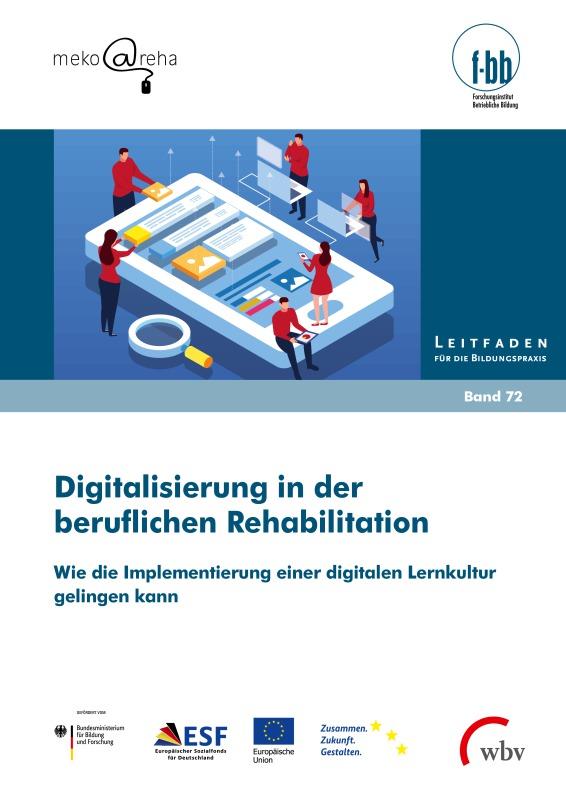 Digitalisierung als Chance für die berufliche Reha - f-bb legt Leitfaden zur Implementierung digitaler Lernkultur vor